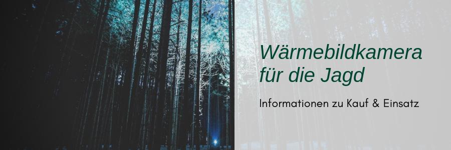 Wärmebildkamera Jagd - Alle Infos zu Kauf und Einsatz